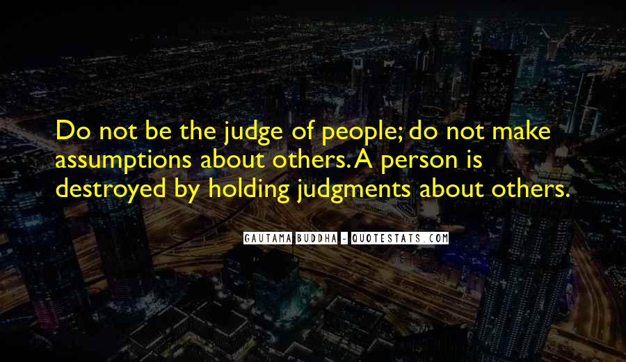 Quotes About Judging Others #113342