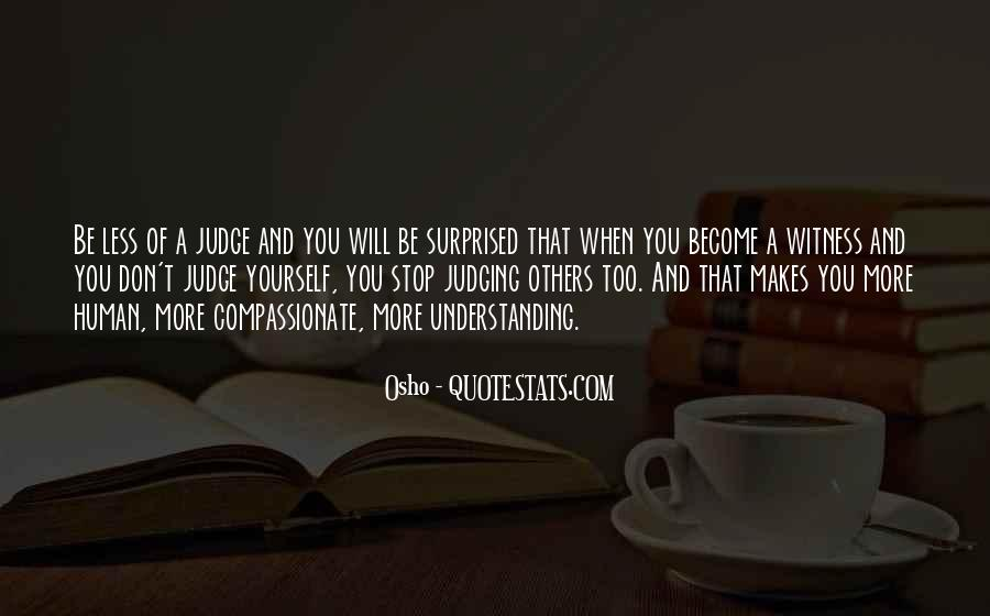 Quotes About Judging Others #388783