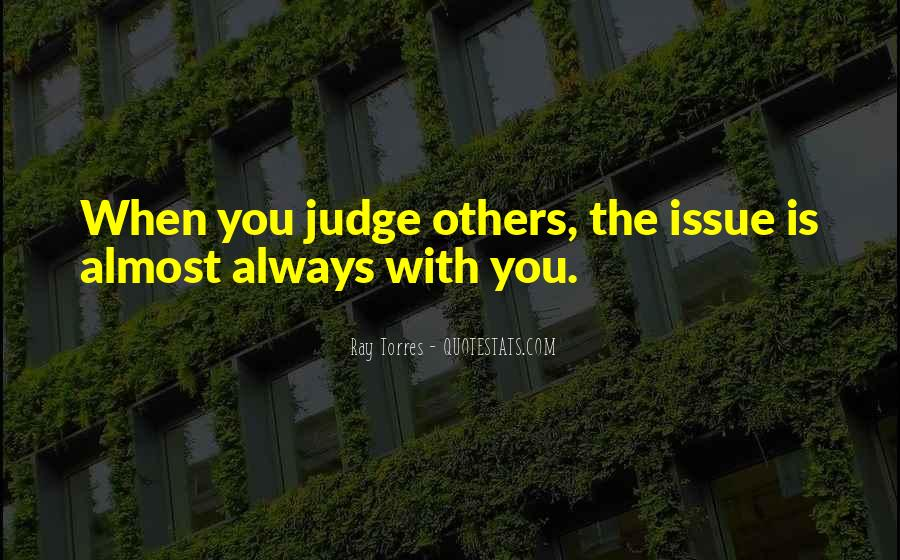 Quotes About Judging Others #540330