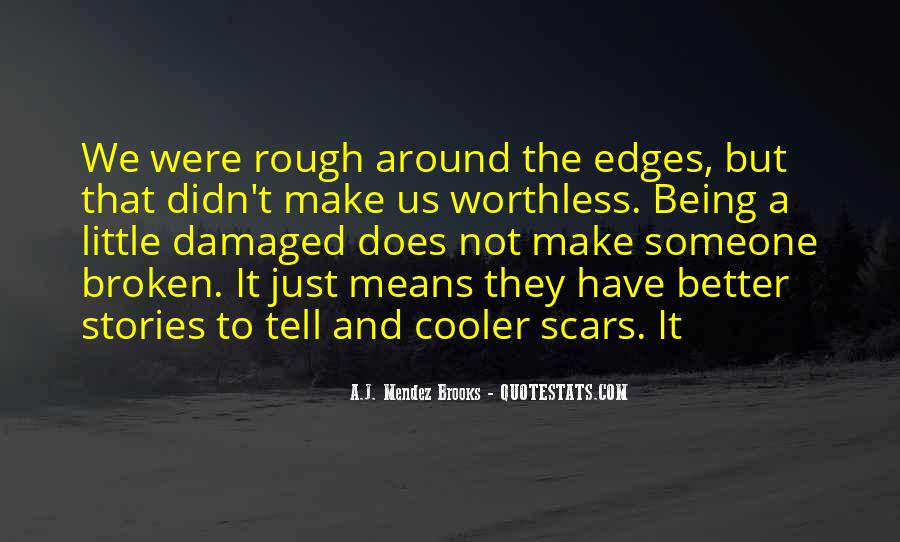 Quotes About Being Damaged #995339