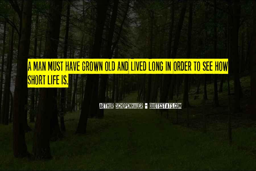 Quotes About How Short Life Is #1278781
