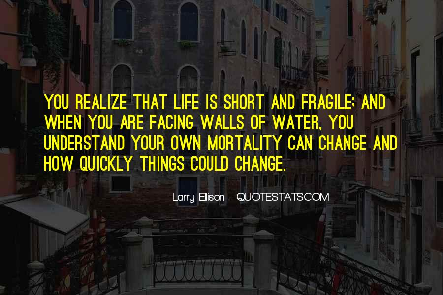 Quotes About How Short Life Is #1279167