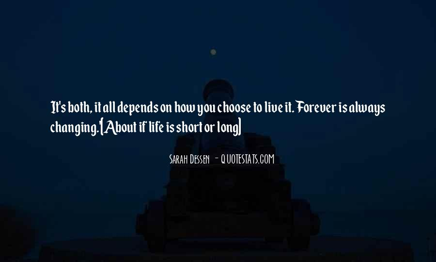 Quotes About How Short Life Is #1424672