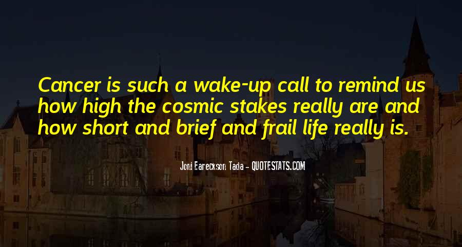 Quotes About How Short Life Is #1494245