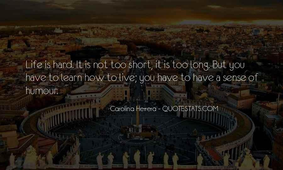Quotes About How Short Life Is #1500146