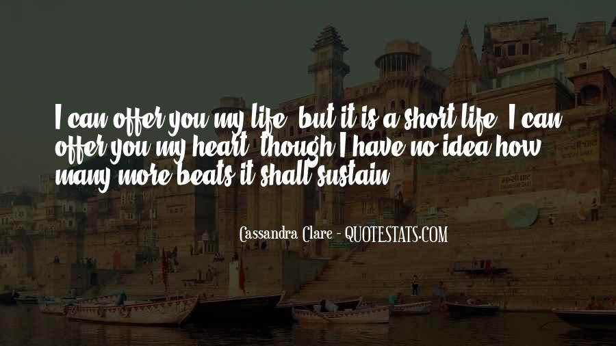 Quotes About How Short Life Is #164006