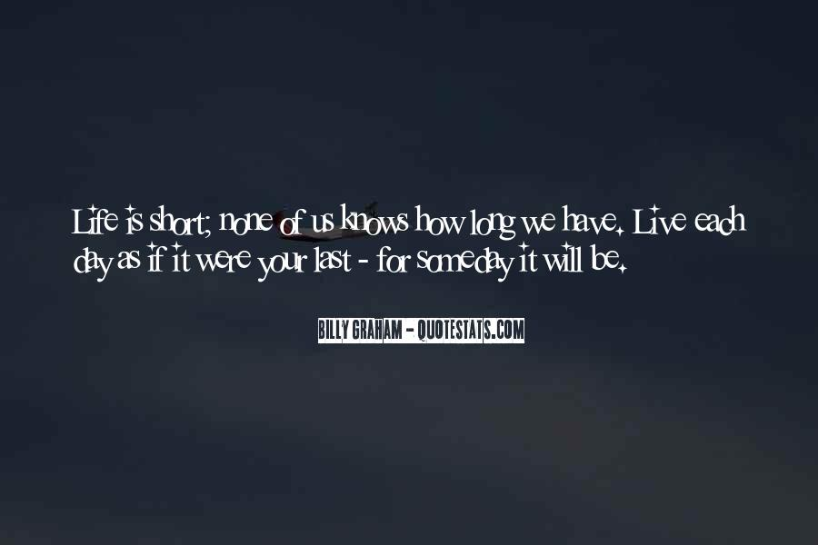 Quotes About How Short Life Is #421880