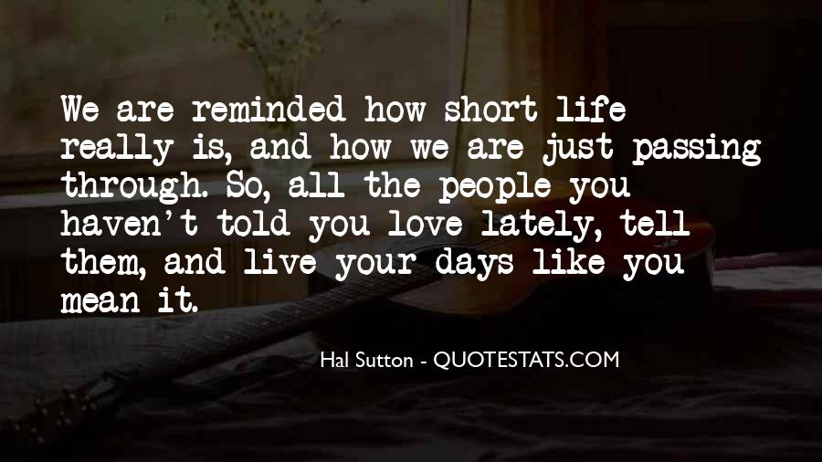 Quotes About How Short Life Is #490286