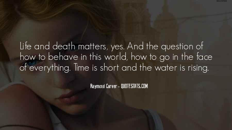 Quotes About How Short Life Is #715124