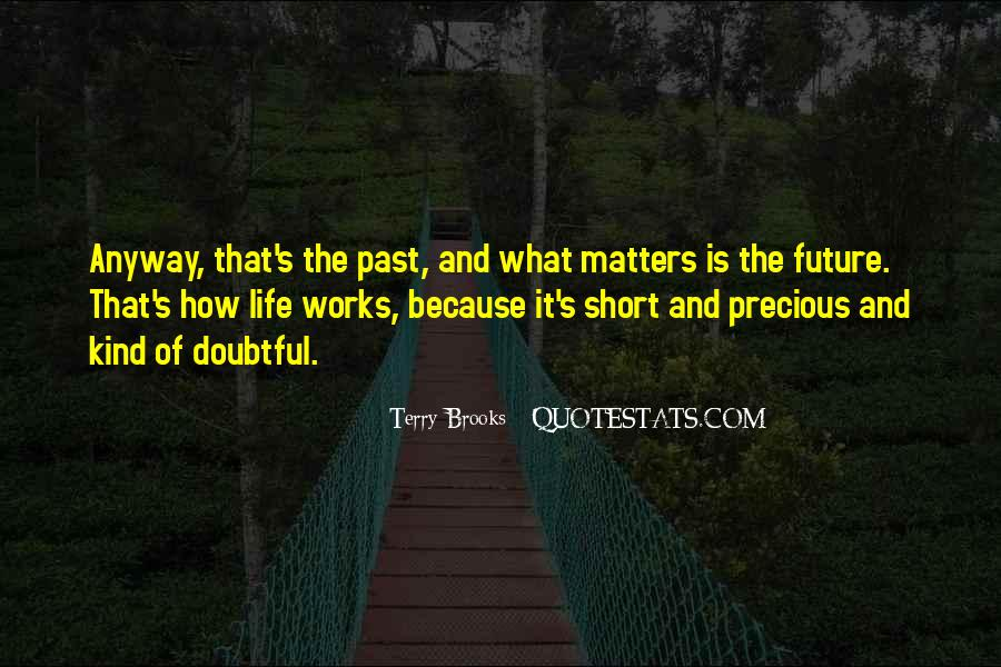 Quotes About How Short Life Is #823059