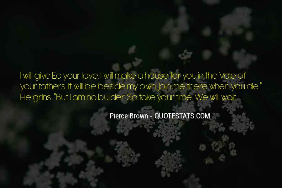 Quotes About No Time For Love #773459
