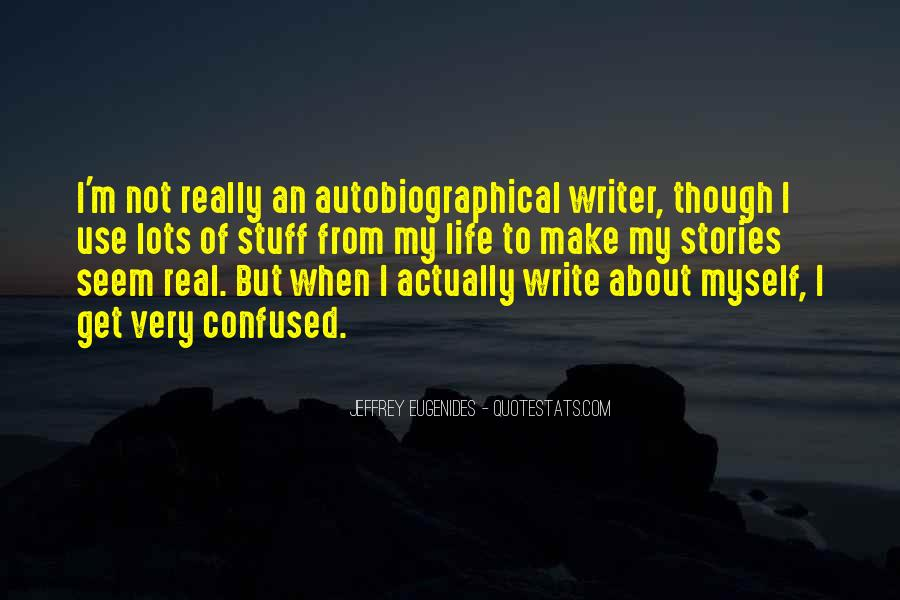 Quotes About A Writer's Life #219346
