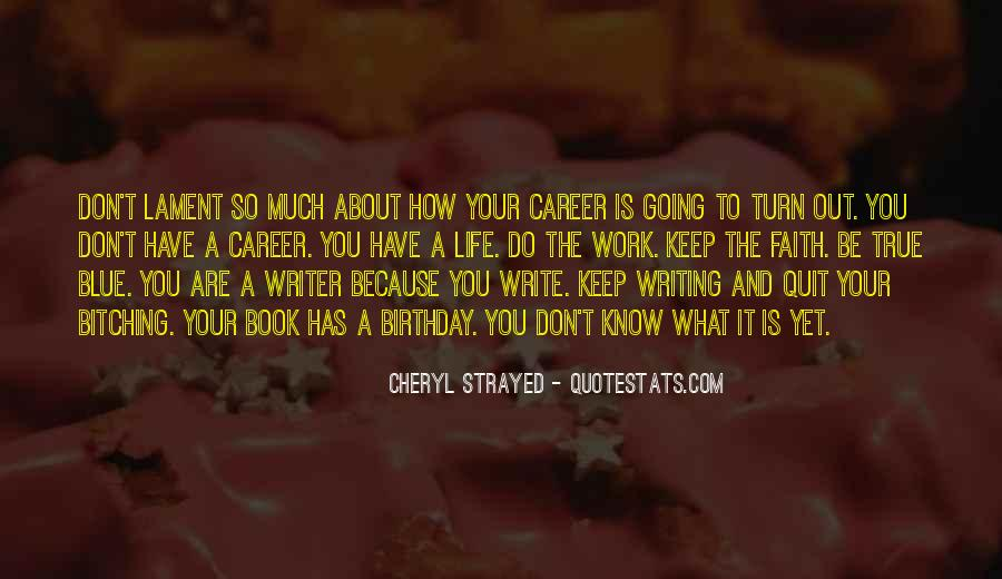 Quotes About A Writer's Life #53244