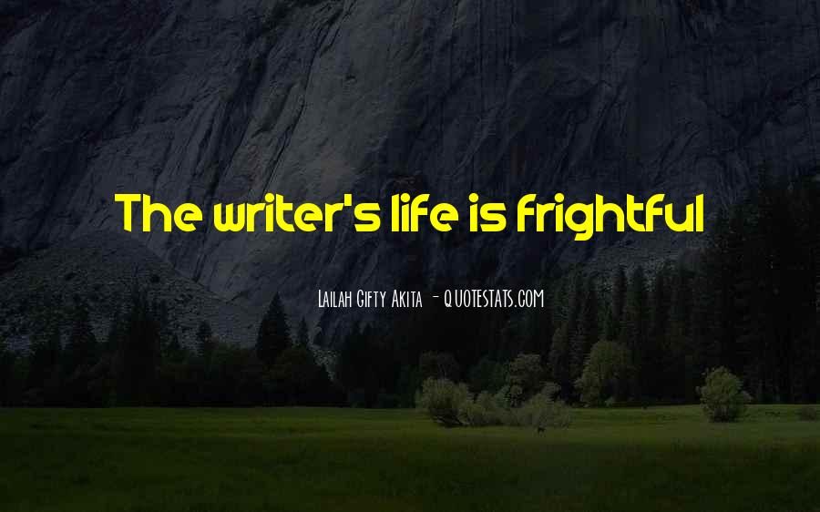 Quotes About A Writer's Life #57522