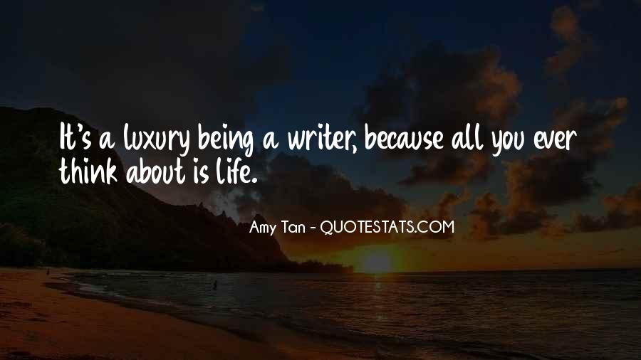 Quotes About A Writer's Life #7187