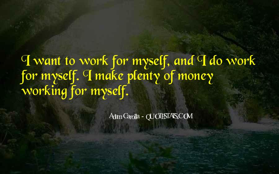 Quotes About Not Working For Money #130283