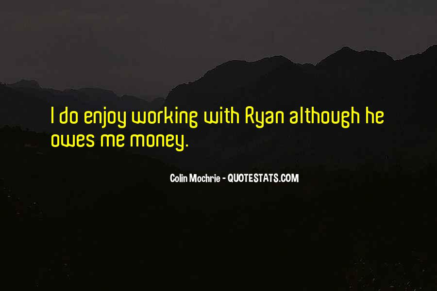 Quotes About Not Working For Money #270957