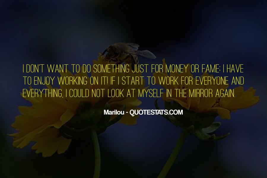 Quotes About Not Working For Money #429141