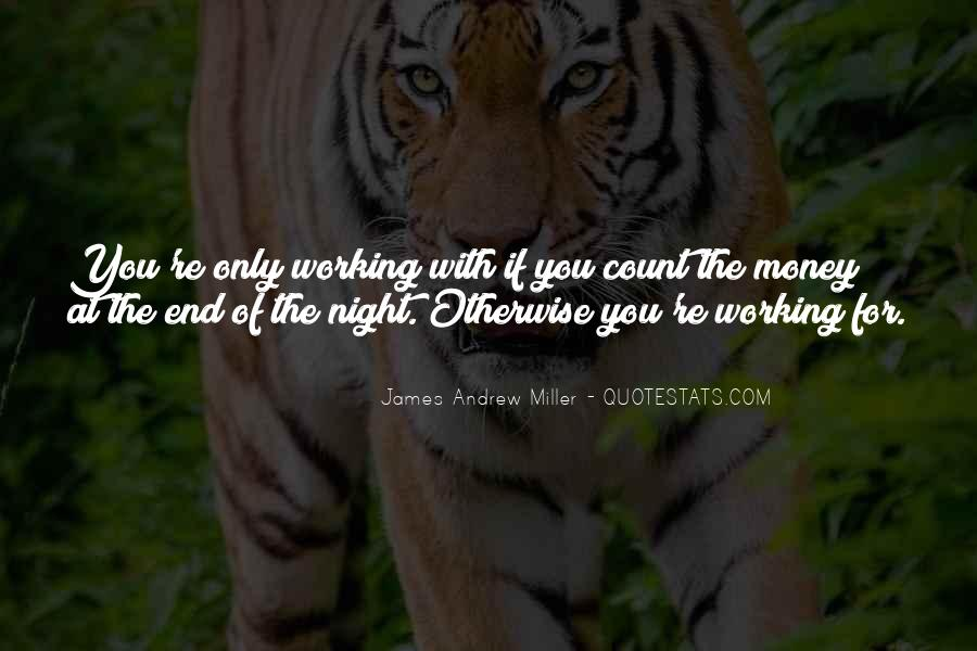 Quotes About Not Working For Money #43272