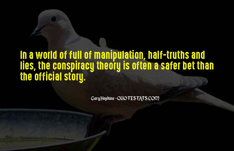 Quotes About Truths And Lies #106142