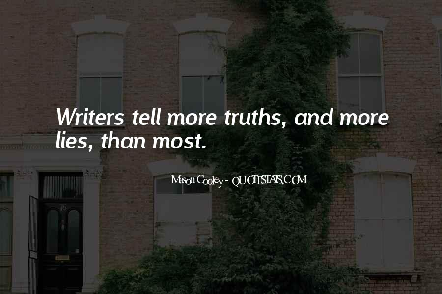 Quotes About Truths And Lies #1087155