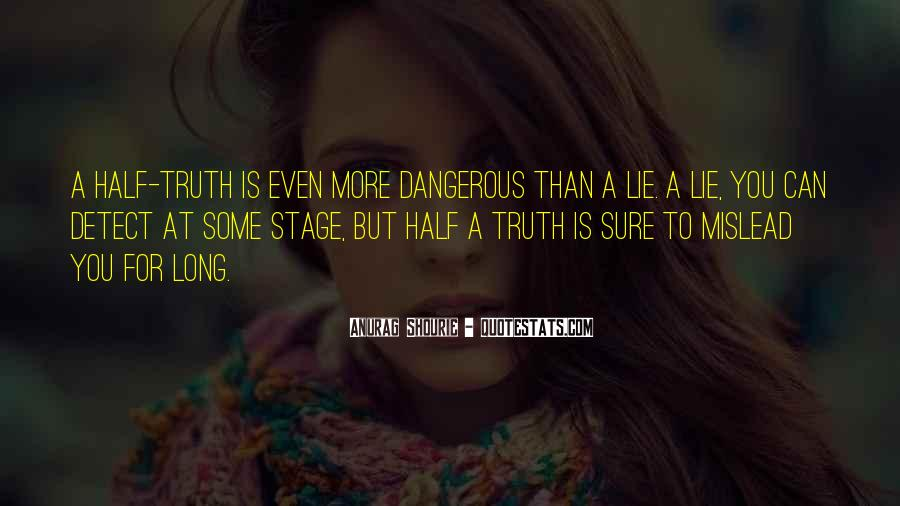 Quotes About Truths And Lies #126118