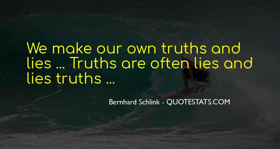 Quotes About Truths And Lies #1461904