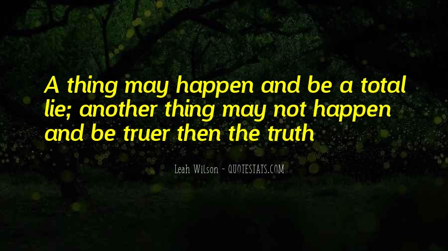 Quotes About Truths And Lies #1470368