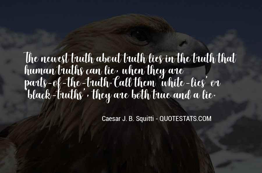 Quotes About Truths And Lies #295955