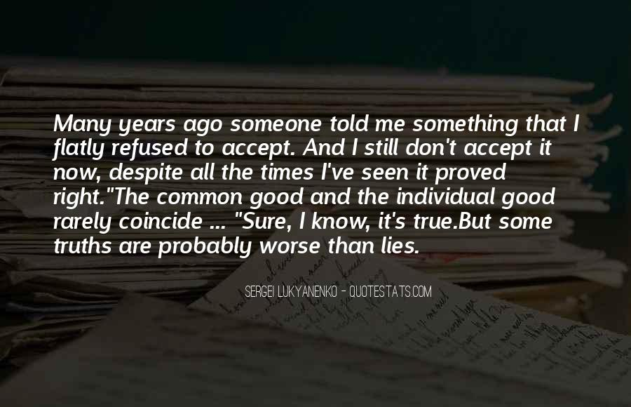 Quotes About Truths And Lies #347821