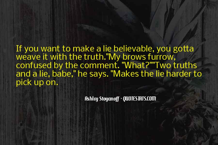 Quotes About Truths And Lies #414002