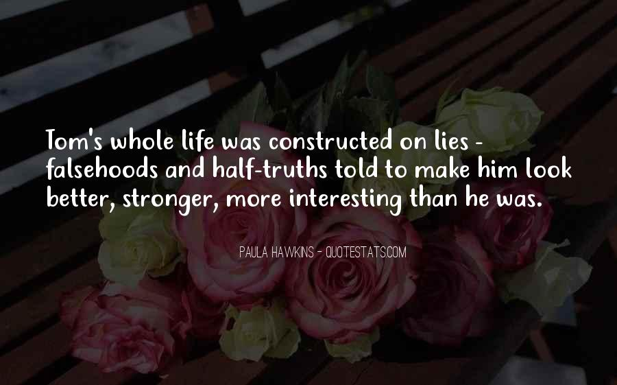 Quotes About Truths And Lies #457297