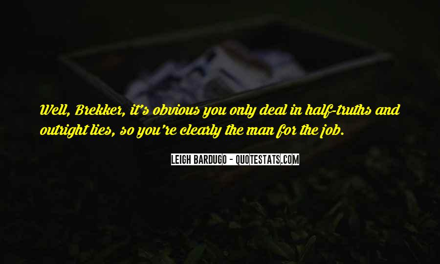 Quotes About Truths And Lies #956082