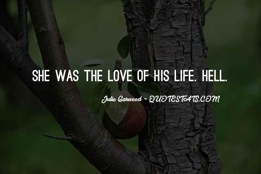 Quotes About Love The Life #1876