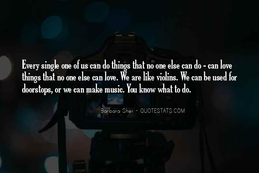 Quotes About What Love Can Make You Do #1526180
