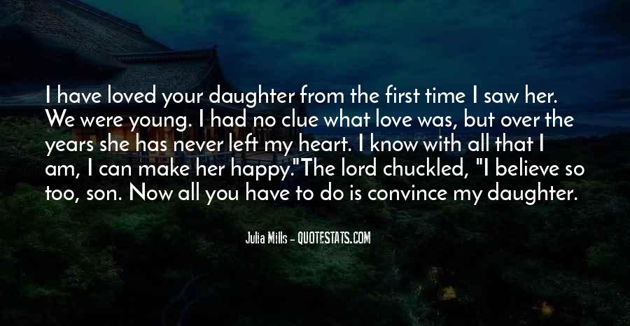 Quotes About What Love Can Make You Do #1756706