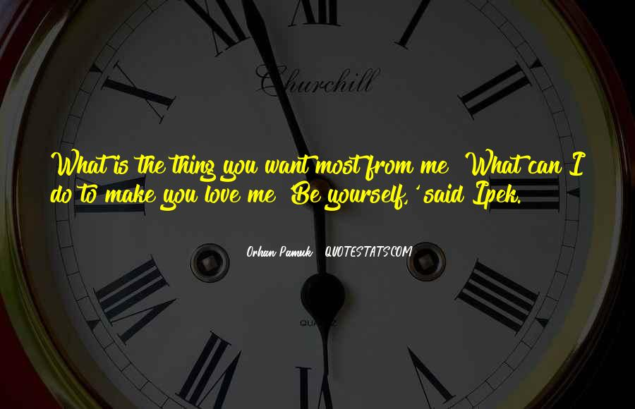 Quotes About What Love Can Make You Do #680167