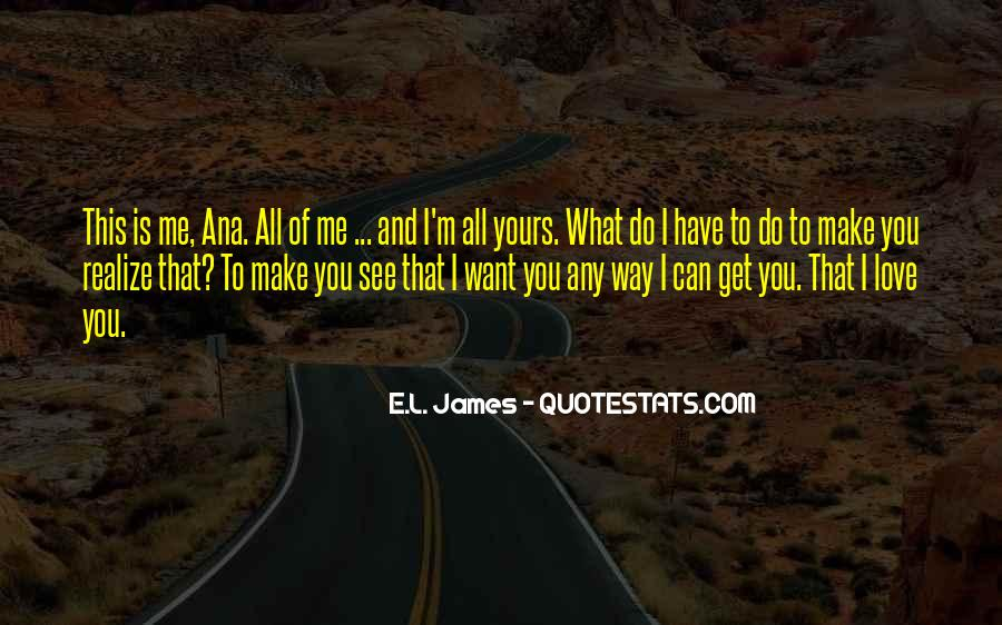 Quotes About What Love Can Make You Do #704713