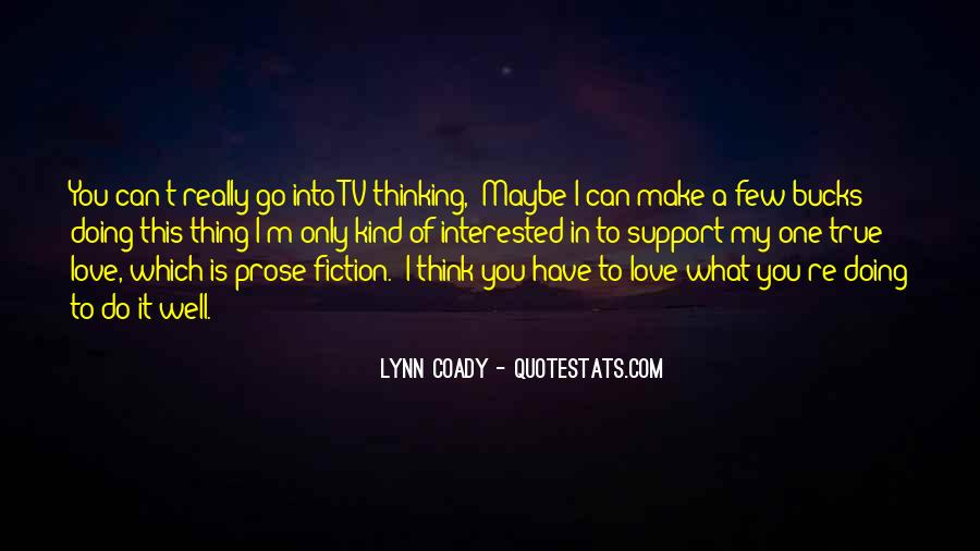 Quotes About What Love Can Make You Do #797615