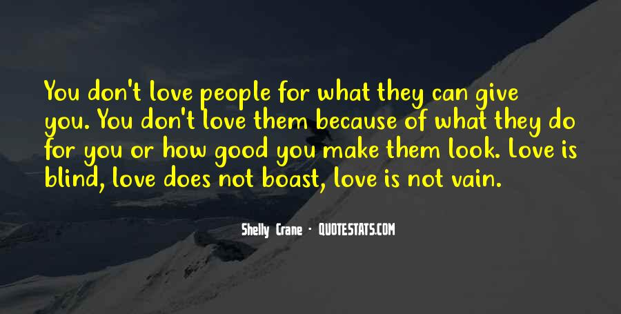 Quotes About What Love Can Make You Do #893349