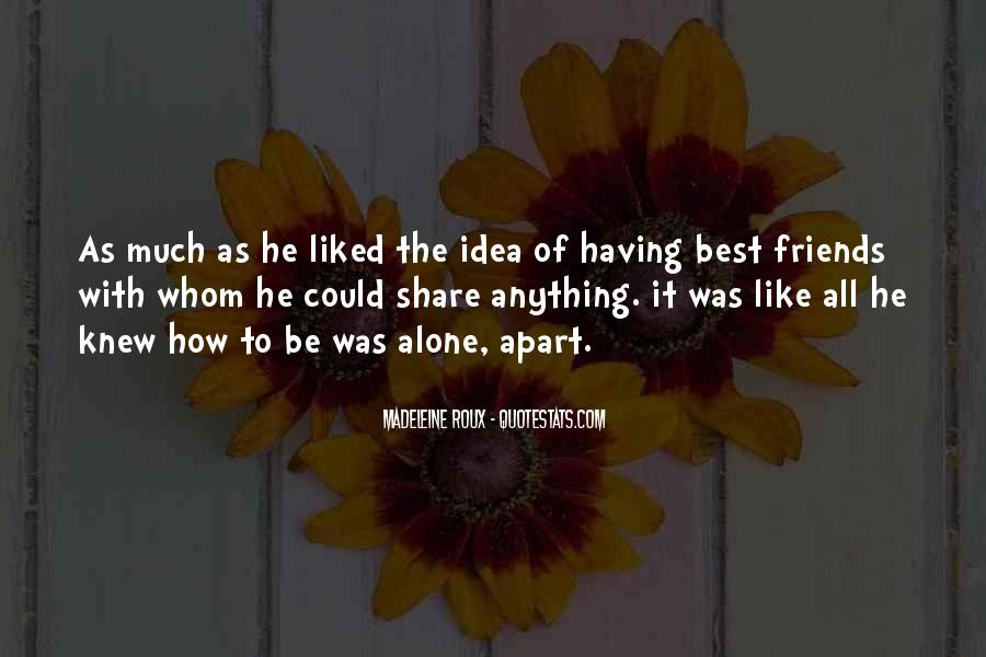 Quotes About Having Best Friends #1044079