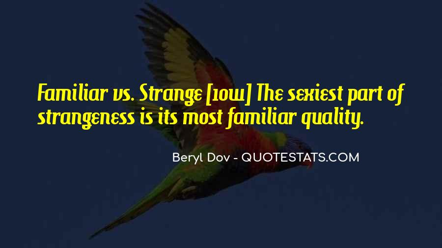Quotes About Strangeness #484858