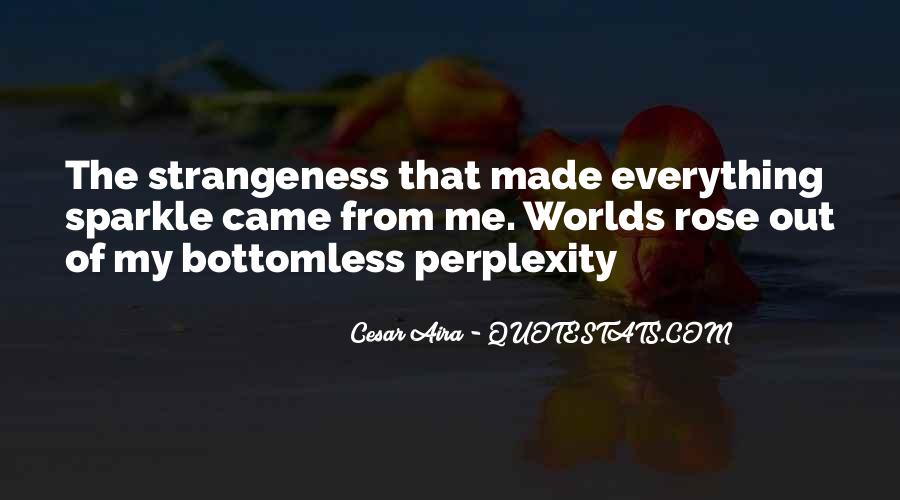 Quotes About Strangeness #492599
