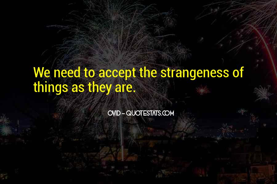 Quotes About Strangeness #835222