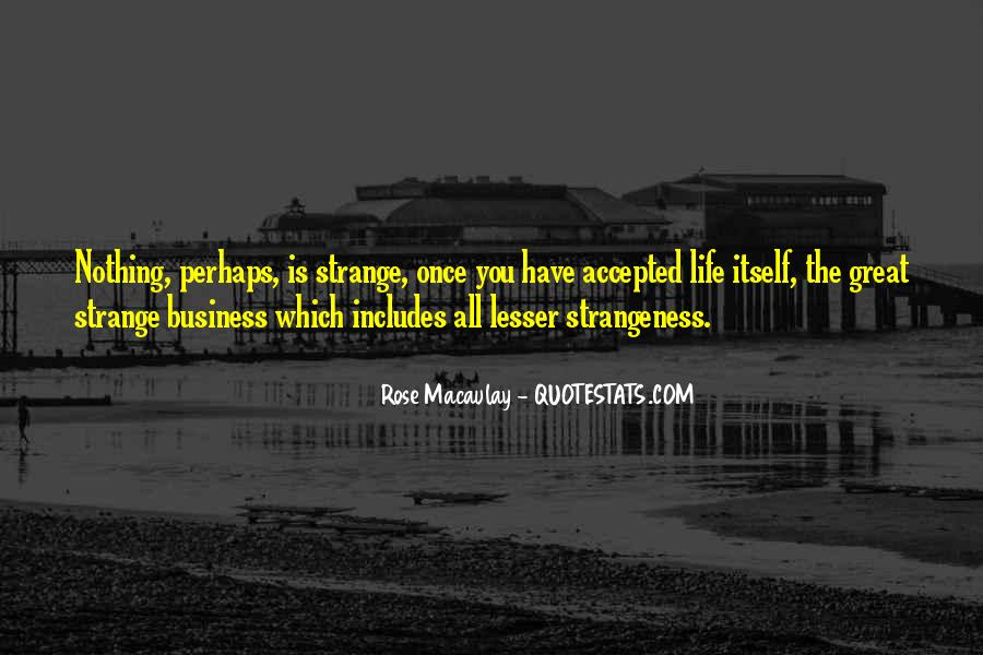 Quotes About Strangeness #909880