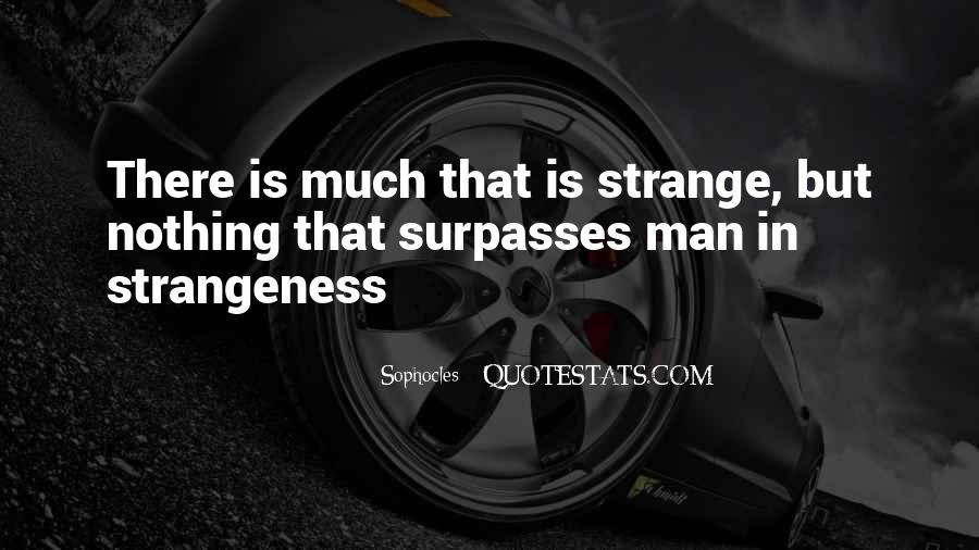 Quotes About Strangeness #91781