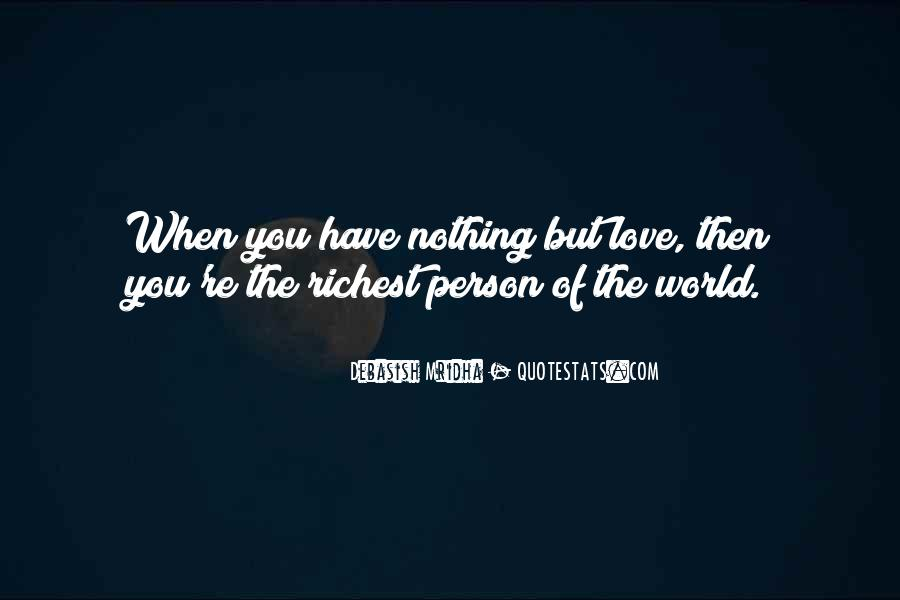 Quotes About When You Have Nothing #121166