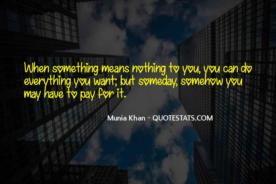 Quotes About When You Have Nothing #202339