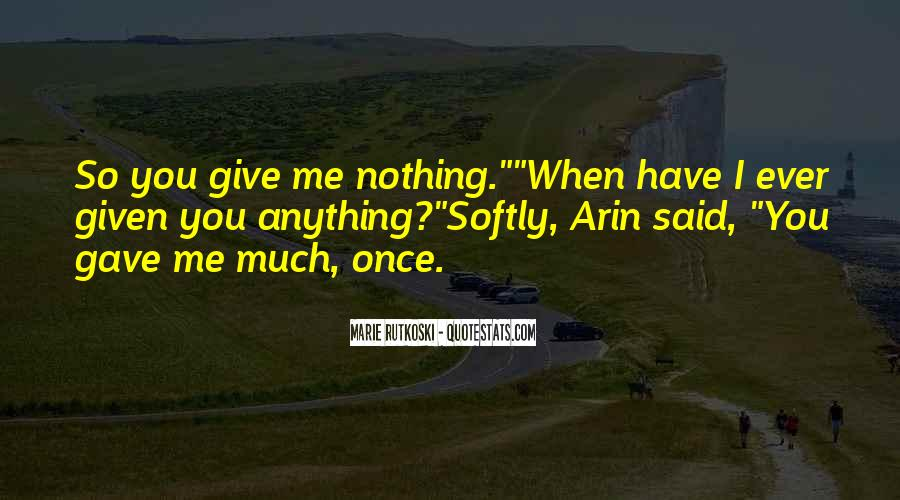 Quotes About When You Have Nothing #335701