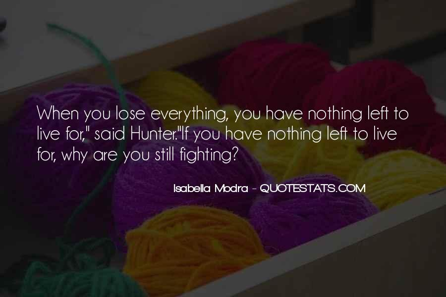 Quotes About When You Have Nothing #49310